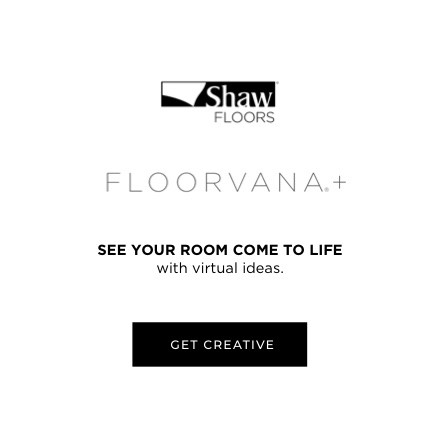 Shaw Floors - Floorvana+ - See your room come to life with virtual ideas. GET CREATIVE